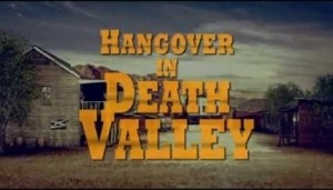 Hangover In Death Valley (2018) [HDRip] (Official Trailer)