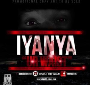 Iyanya - Your Waist