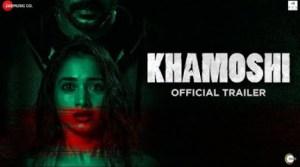 Khamoshi (2019) [HINDI] (Official Trailer)