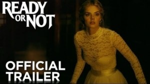 Ready Or Not (2019) [HDCAM] (Official Trailer)