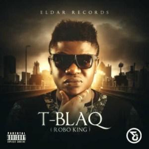 Tee Blaq - Ogbeni Ft. Reminisce and Kash11