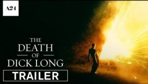 The Death Of Dick Long (2019) (Official Trailer)