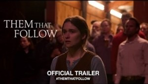 Them That Follow (2019) (Official Trailer)