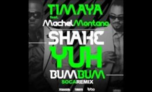 Timaya - Bum Bum (soca Remix) MACHEL MONTANO