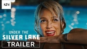 Under the Silver Lake (2018) (Official Trailer)