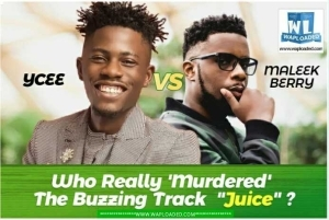 """Be 100% Honest!!! YCEE Vs Maleek Berry, Who Really 'Murdered' The Buzzing Track """"Juice"""" ?"""