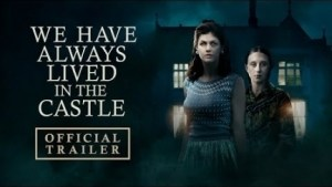 We Have Always Lived in the Castle (2019) (Official Trailer)