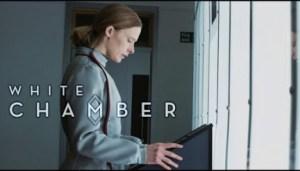 White Chamber (2019) (Official Trailer)