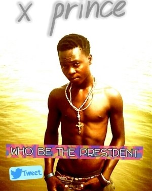 xprince - X prince.who be the president