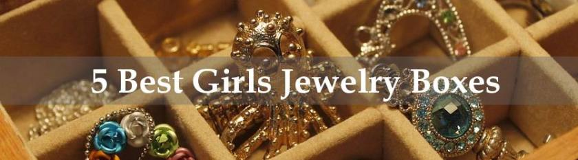 Best Girls Jewelry Boxes