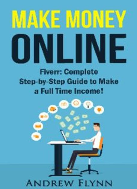Make Money Online on Fiverr: Complete Step-by Step Guide