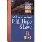 A Closer Look at Faith, Hope, and Love