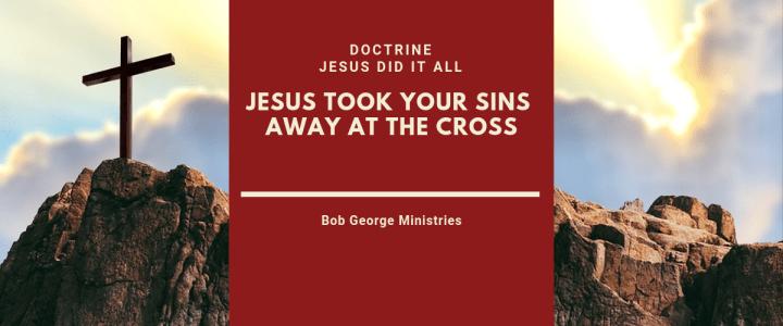 Jesus Took Your Sins Away