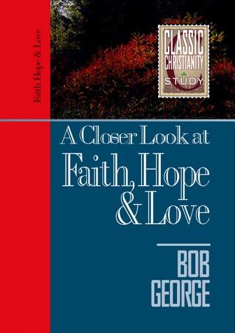 A Closer Look at Faith Hope and Love