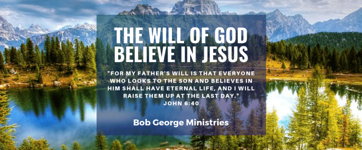 The Will of God is Believe in Jesus