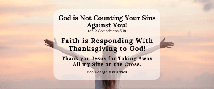 God is Not Counting Your Sins Against You