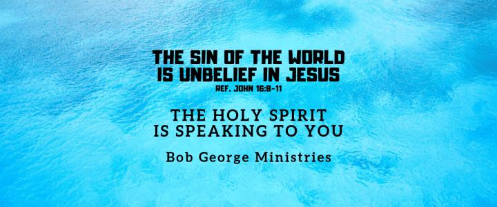 Convict the World of Unbelief in Jesus