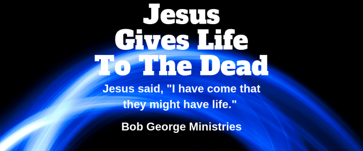 Jesus Gives Life To The Dead