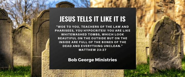 Jesus Tells it Like it is