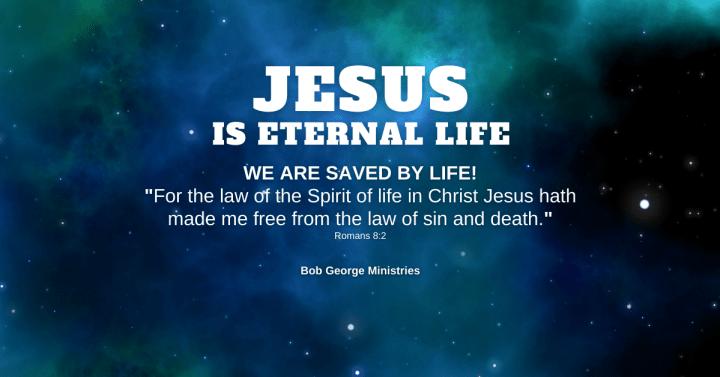 Salvation is Life Through Jesus Life