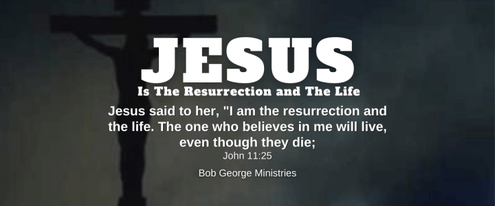 Jesus is The Resurrection and The Life - Believe in Him