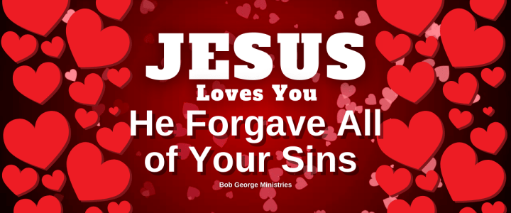 Jesus Loves You He Forgave All Your Sins