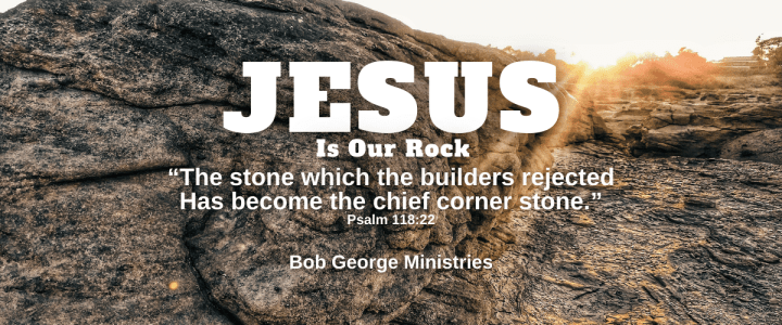 Jesus is Our Rock
