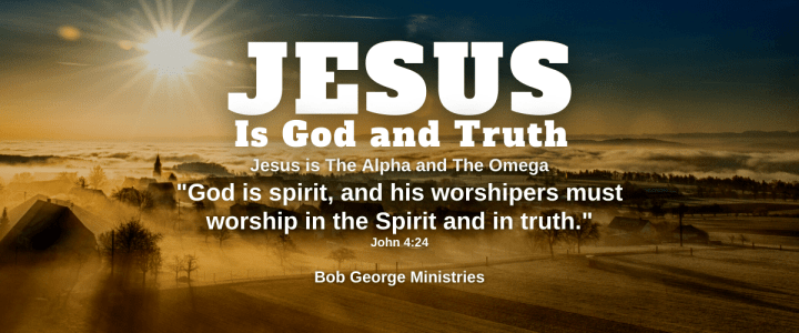 Jesus is God and Truth