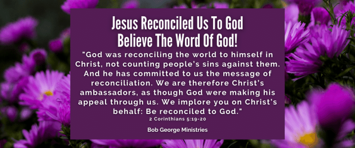 Jesus Reconciled Us To God
