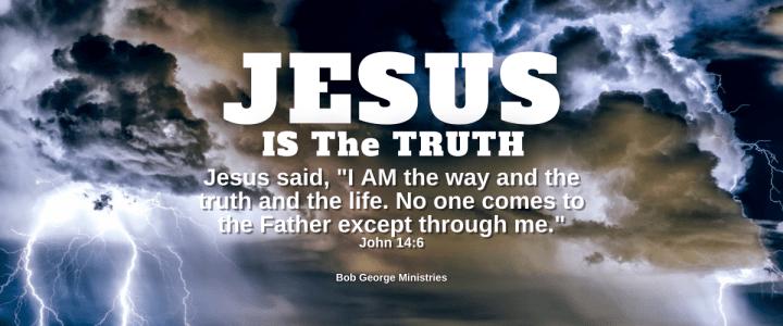Jesus God in Flesh is Truth