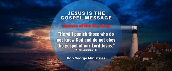 Jesus is the Gospel Warning