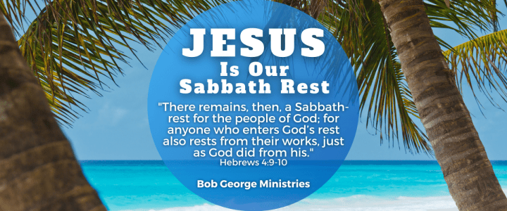 Jesus is Our Sabbath Rest for Those in Christ