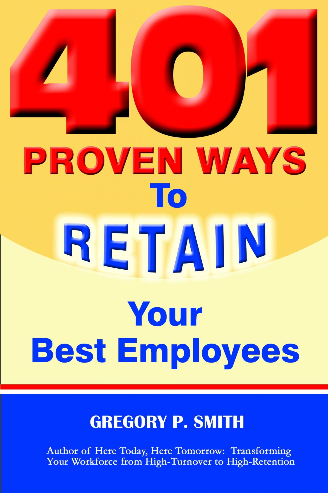 401 proven ways to retain your best employees | employee retention ideas