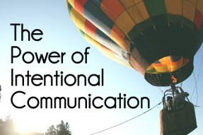 the power of intentional communication