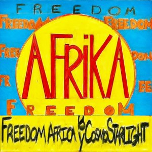 """A yellow sun rising in blue African sky that reads """"Freedom Africa"""" by Cosmo Starlight"""