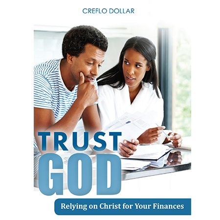 Trust God Relying on Christ for your Finances