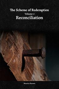 The Scheme of Redemption (Volume 2): Reconciliation