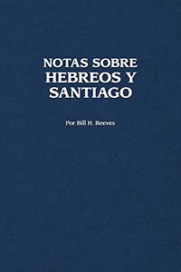 Notas Sobre Hebreos y Santiago