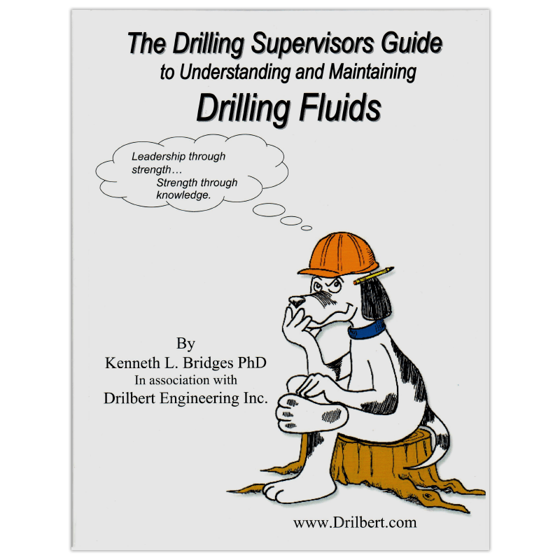 The Drilling Supervisor's Guide to Drilling Fluids