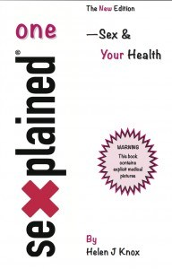 This book updates and replaces SEXplained... The Uncensored Guide to Sexual Health