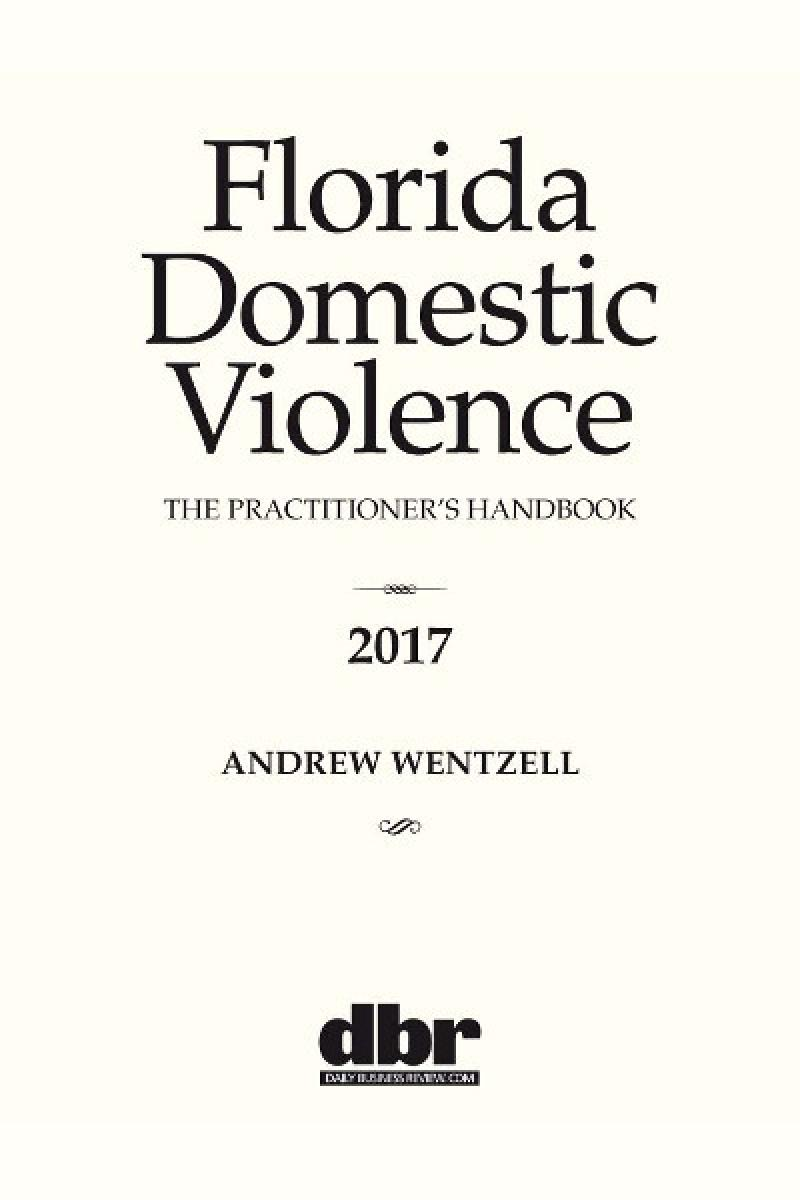 Florida Domestic Violence: The Practitioner's Handbook