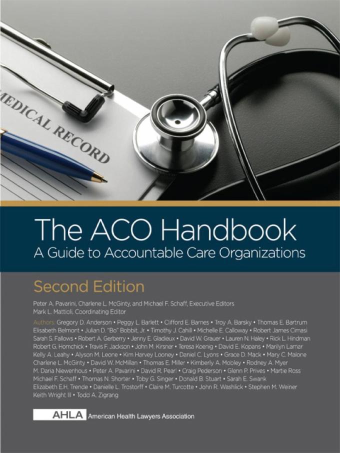Ahla The Aco Handbook A Guide To Accountable Care Organizations Ahla Members Lexisnexis Store