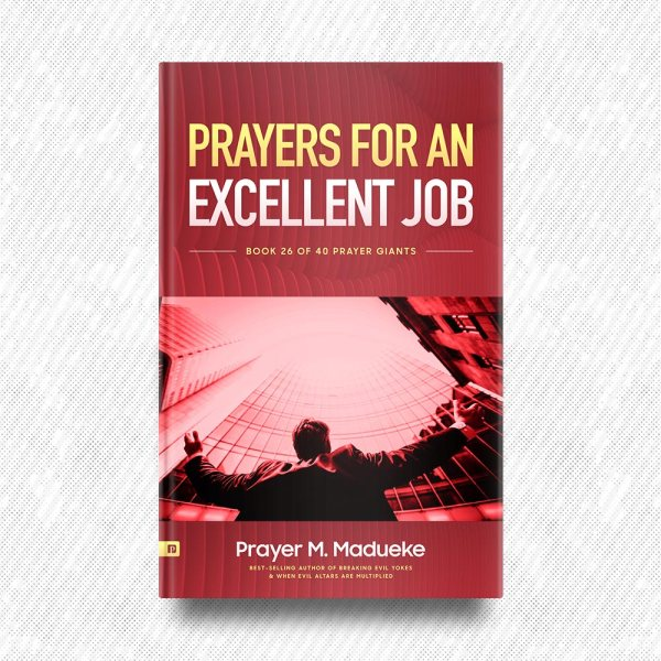 Prayers for an Excellent Job by Prayer M. Madueke