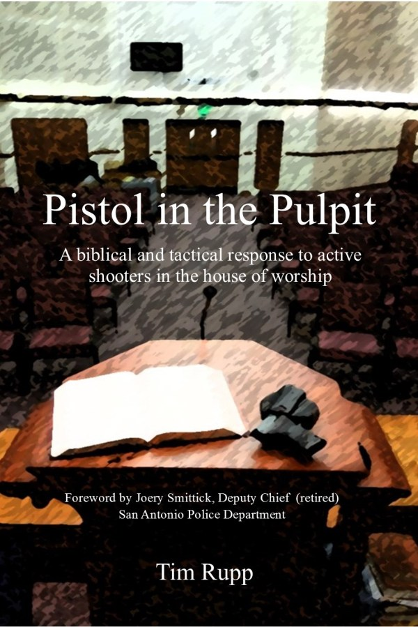Pistol in the Pulpit, a biblical and tactical response to active shooters in the house of worship