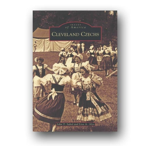 Cleveland Czechs (Images of America) by John T. Sabol