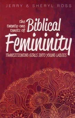 21 Tenets of Biblical Femininity