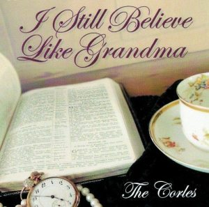 I Still Believe Like Grandma