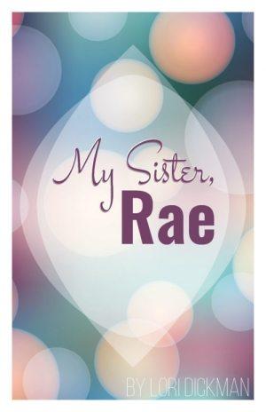 My Sister, Rae