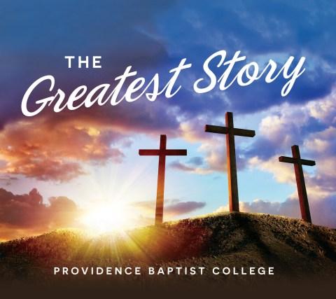 The Greatest Story: Providence Baptist College (Baptist Music)