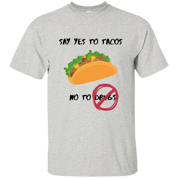 Tacos Not Drugs T-Shirt